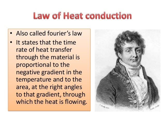 • If we consider a case of heat transfer  through the wall by the process of  conduction, then the rate of heat  conductio...