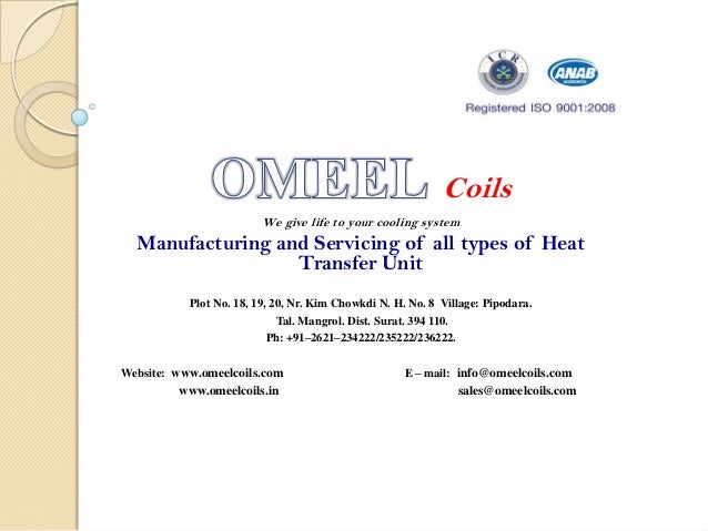 Coils We give life to your cooling system Manufacturing and Servicing of all types of Heat Transfer Unit Plot No. 18, 19, ...