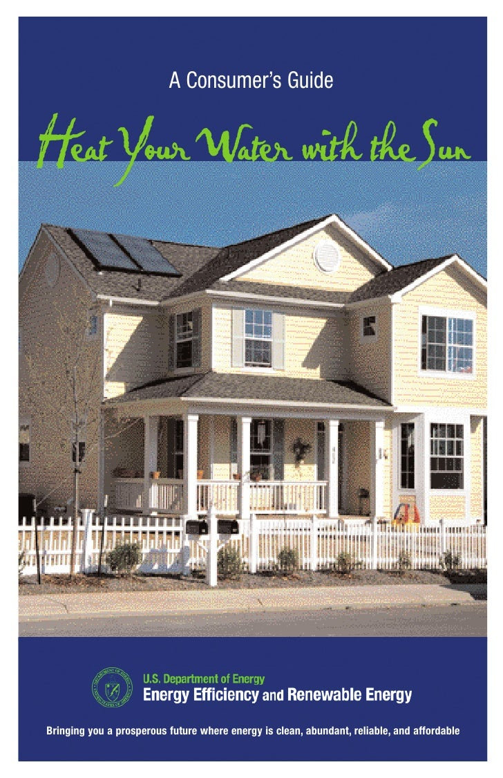A Consumer's Guide   Heat Your W with theSun            ater     Bringing you a prosperous future where energy is clean, a...
