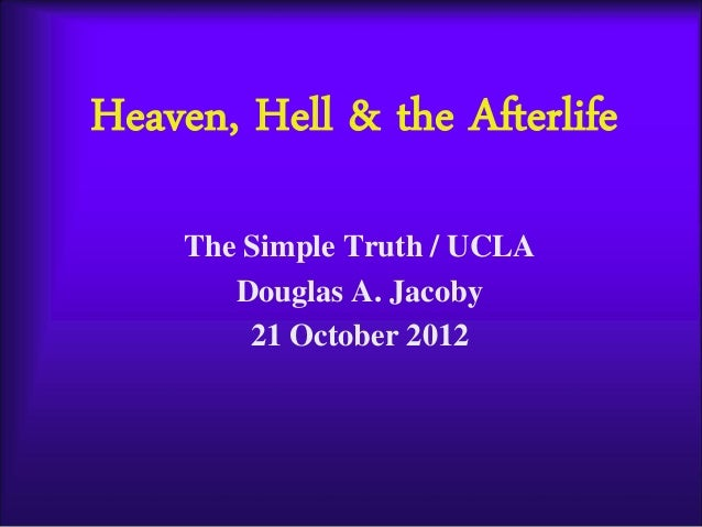 afterlife heaven and hell essay Read this full essay on afterlife, heaven, and hell we learn about ancient civilizations through literature passed down from generations afterlives but in spite of doing what's right and good for its own sake, people are good because they want to go to heaven and not the demoralizing hell.