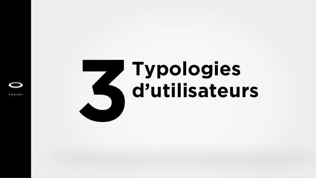 3 Typologies d'utilisateurs