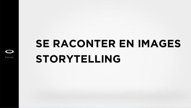 SE RACONTER EN IMAGES STORYTELLING