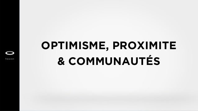 OPTIMISME, PROXIMITE & COMMUNAUTÉS