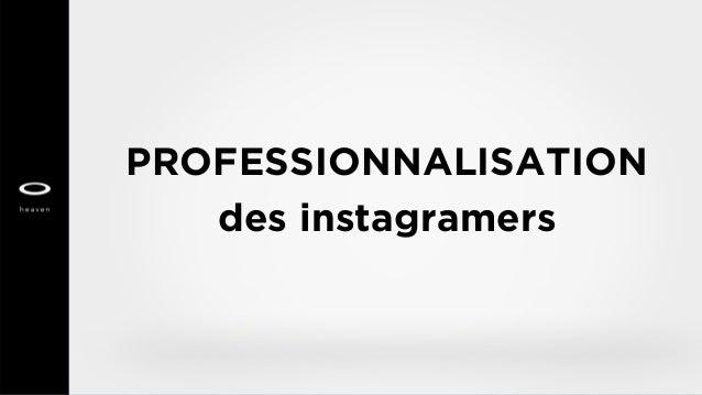 PROFESSIONNALISATION des instagramers