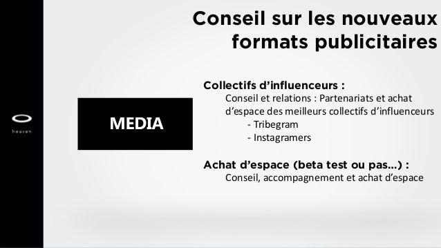 Conseil sur les nouveaux formats publicitaires Collectifs d'influenceurs : Conseil et relations : Partenariats et achat d'...