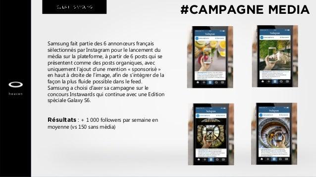 #CAMPAGNE MEDIA Samsung fait partie des 6 annonceurs français sélectionnés par Instagram pour le lancement du média sur la...