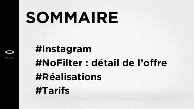 SOMMAIRE #Instagram #NoFilter : détail de l'offre #Réalisations #Tarifs