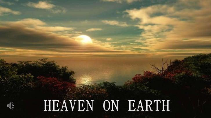 HEAVEN ON EARTH<br />