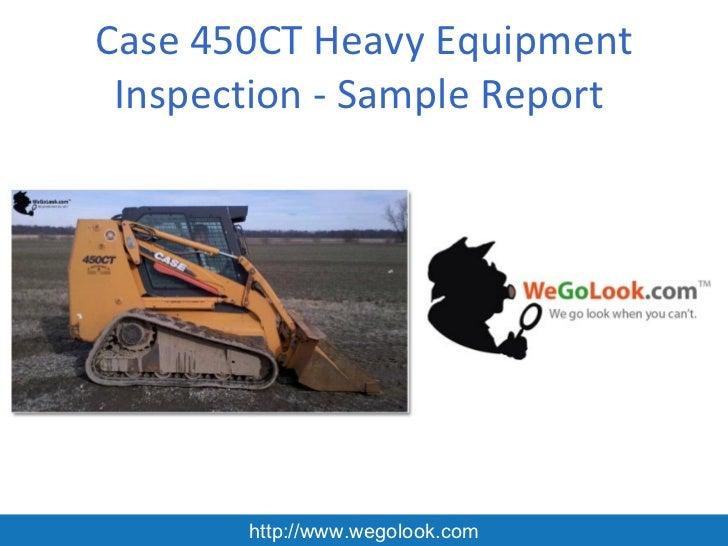 Case 450CT Heavy Equipment Inspection - Sample Report       http://www.wegolook.com