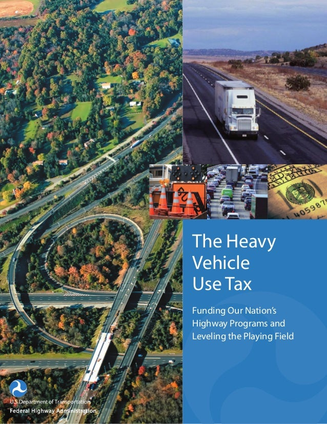 The Heavy Vehicle Use Tax Funding Our Nation's Highway Programs and Leveling the Playing Field