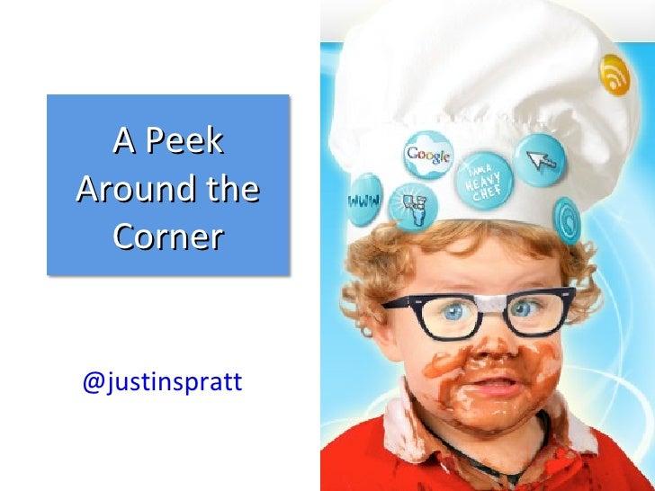 @justinspratt A Peek Around the Corner