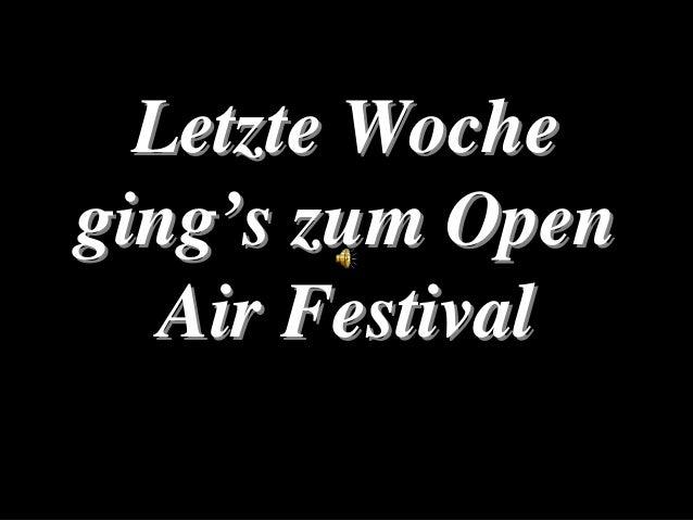 Letzte Wocheging's zum Open   Air Festival