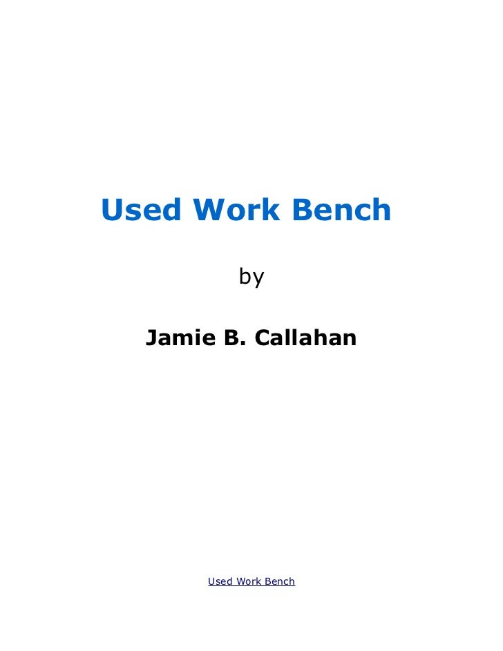 Used Work Bench            by  Jamie B. Callahan       Used Work Bench