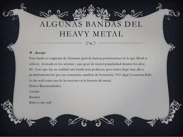 ALGUNAS BANDAS DEL            HEAVY METAL Ángeles del Infiernopara mi son judas priest en español, y no es que sean una c...