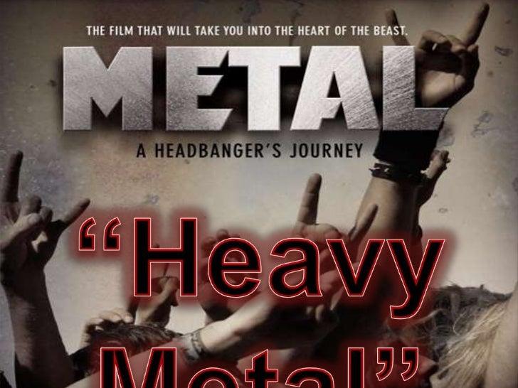 """Heavy Metal, o simplementedenominado como """"Metal"""",o traducido al españolcomo """"Metal Pesado"""", es ungenero musical queincorp..."""