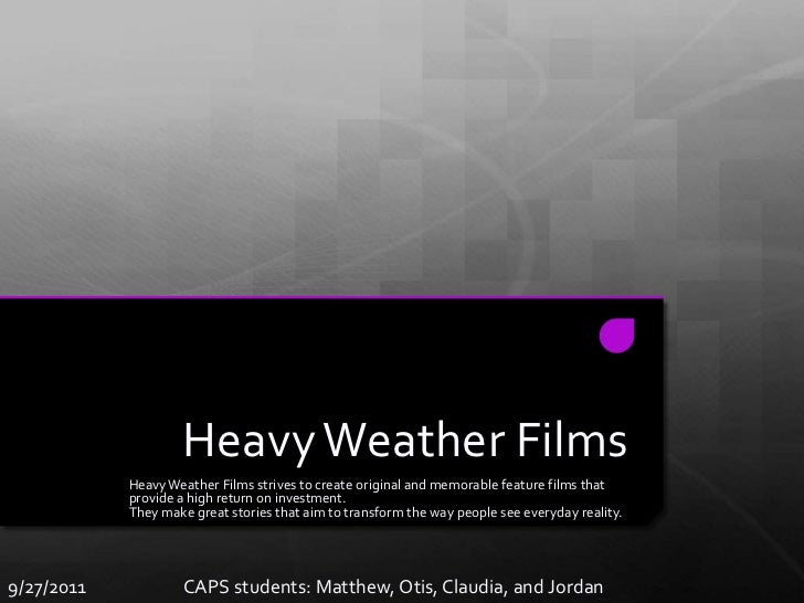 Heavy Weather Films<br />Heavy Weather Films strives to create original and memorable feature films that provide a high re...
