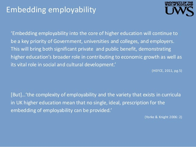 Embedding employability 'Embedding employability into the core of higher education will continue to be a key priority of G...
