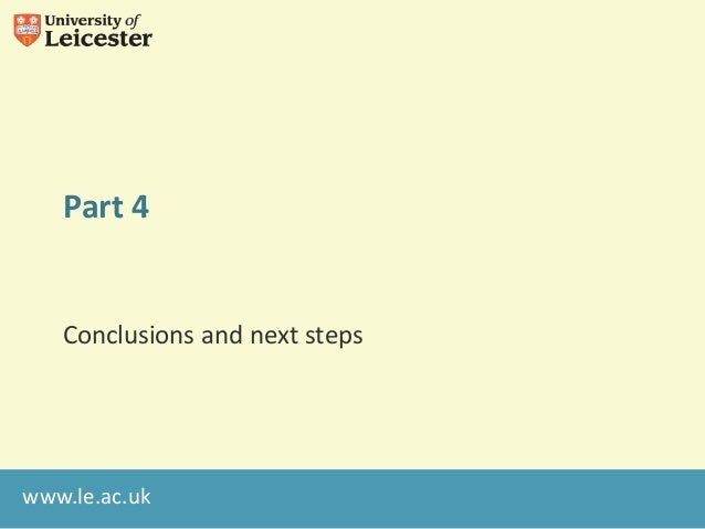 www.le.ac.ukPart 4Conclusions and next steps