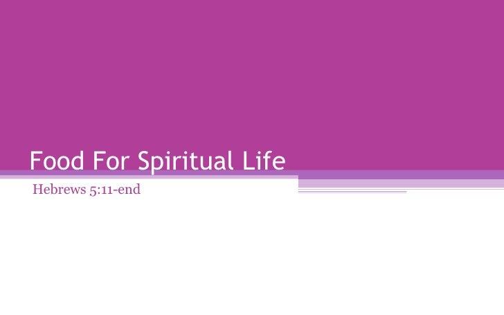 Food For Spiritual Life Hebrews 5:11-end