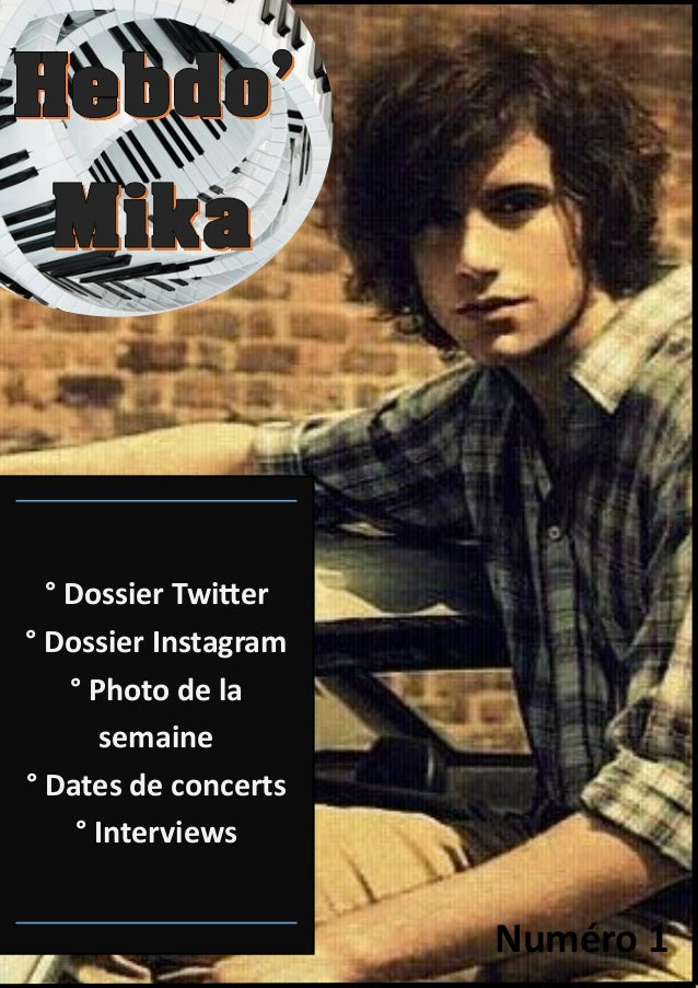 ° Dossier Twitter ° Dossier Instagram ° Photo de la semaine ° Dates de concerts ° Interviews Numéro 1