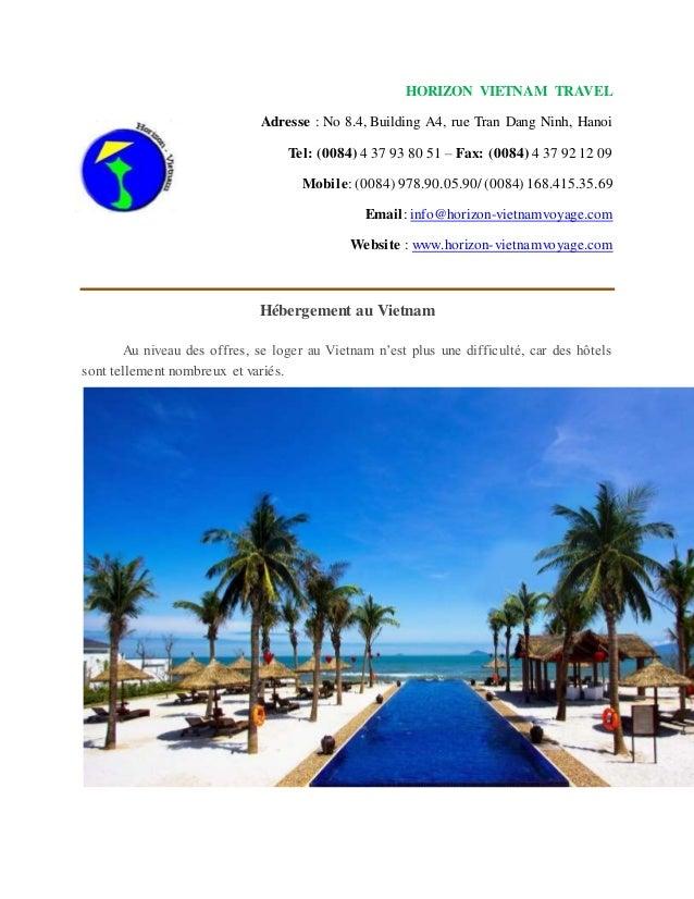 HORIZON VIETNAM TRAVEL Adresse : No 8.4, Building A4, rue Tran Dang Ninh, Hanoi Tel: (0084) 4 37 93 80 51 – Fax: (0084) 4 ...