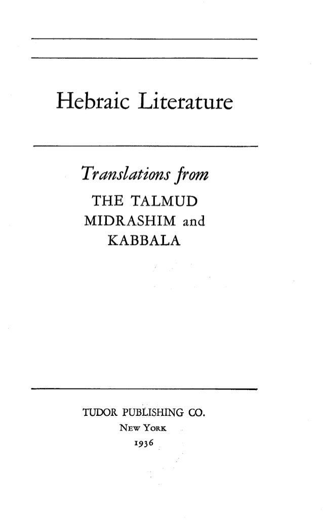 Hebraic Literature Translations from THE TALMUD MIDRASHIM and KABBALA TUDOR PUBLISHING CO. NEW YORK 1936