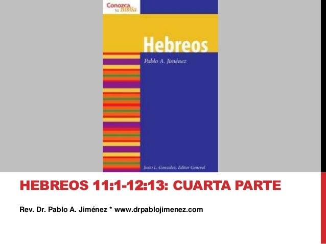 Hebreos 11.1--12.13: Cuarta parte de la Epístola