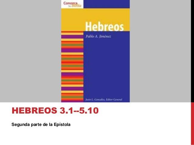 Segunda parte de la Epístola HEBREOS 3.1--5.10