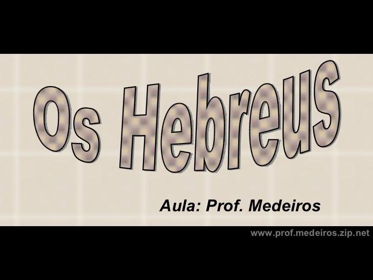 Aula: Prof. Medeiros           www.prof.medeiros.zip.net