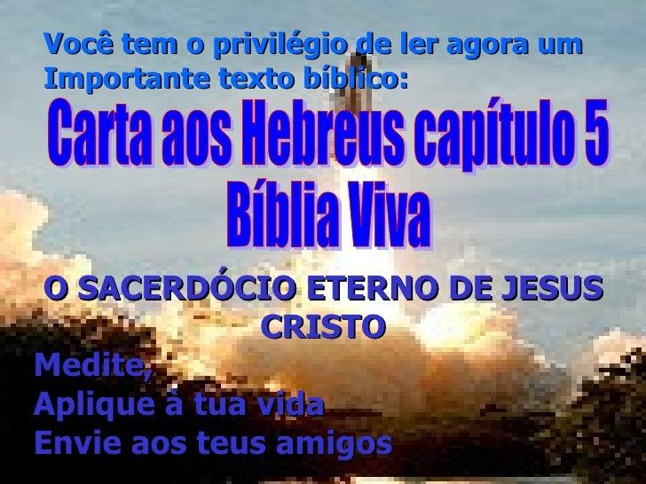 Você tem o privilégio de ler agora um Importante texto bíblico: O SACERDÓCIO ETERNO DE JESUS CRISTO Medite, Aplique à tua ...