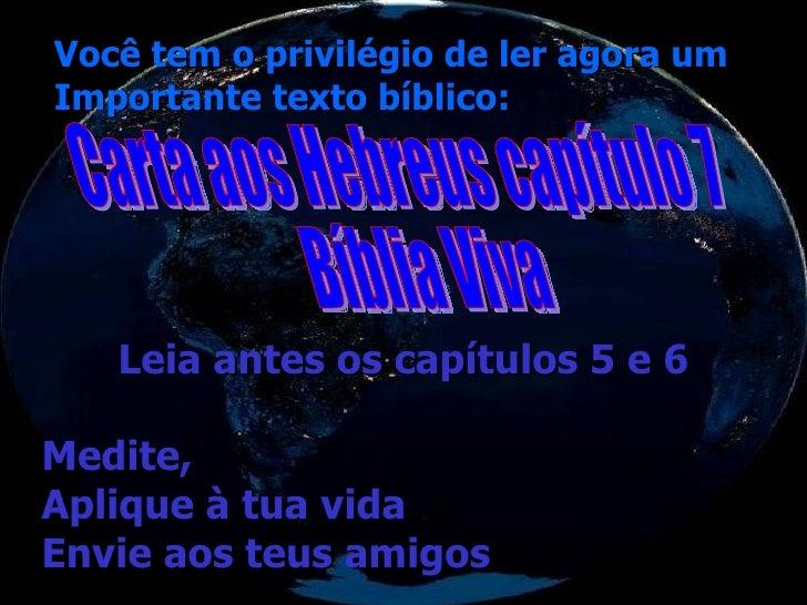 Você tem o privilégio de ler agora um Importante texto bíblico: Leia antes os capítulos 5 e 6 Medite, Aplique à tua vida E...