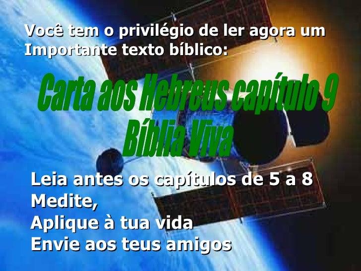 Você tem o privilégio de ler agora um Importante texto bíblico: Leia antes os capítulos de 5 a 8 Medite, Aplique à tua vid...