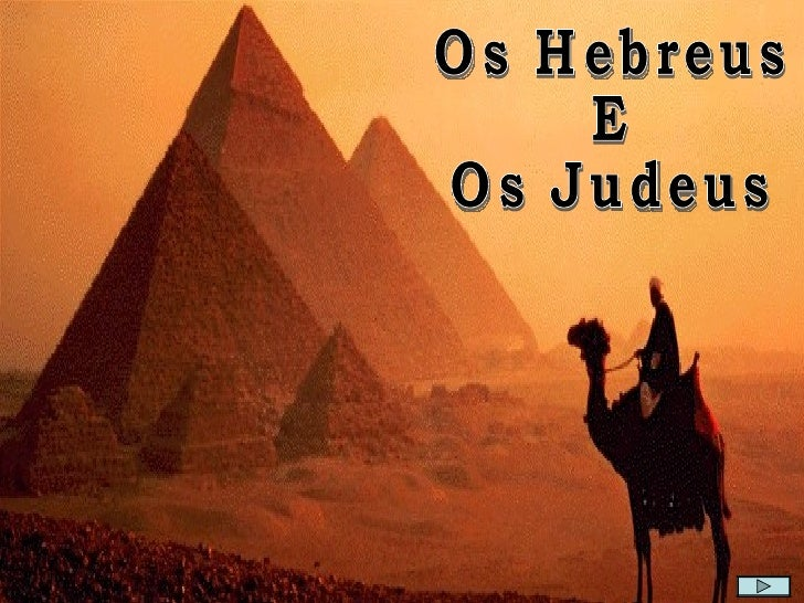Os Hebreus E Os Judeus