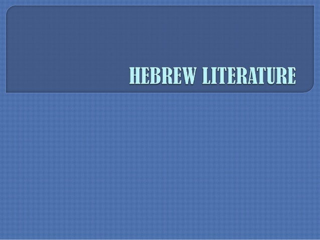  literature written by Jews in Hebrew and, by extension, certain theological and scholarly works translated from the Hebr...
