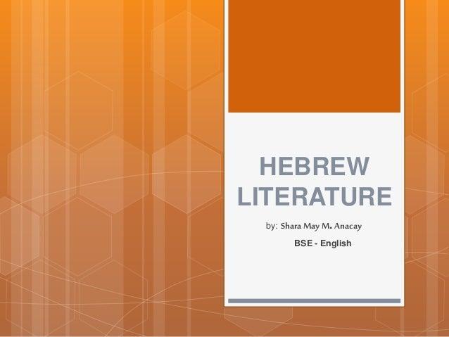 HEBREW LITERATURE by: Shara May M. Anacay BSE - English