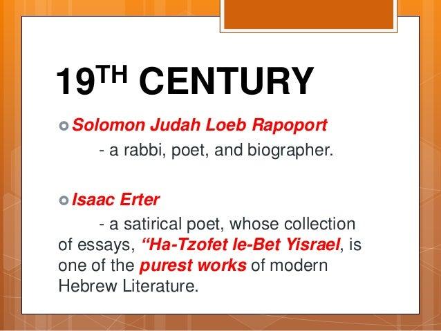 19TH CENTURY Solomon Judah Loeb Rapoport - a rabbi, poet, and biographer. Isaac Erter - a satirical poet, whose collecti...