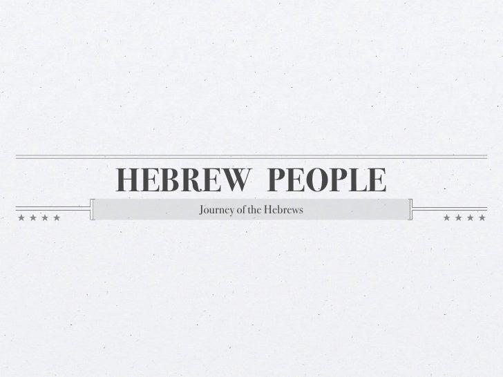 HEBREW PEOPLE    Journey of the Hebrews
