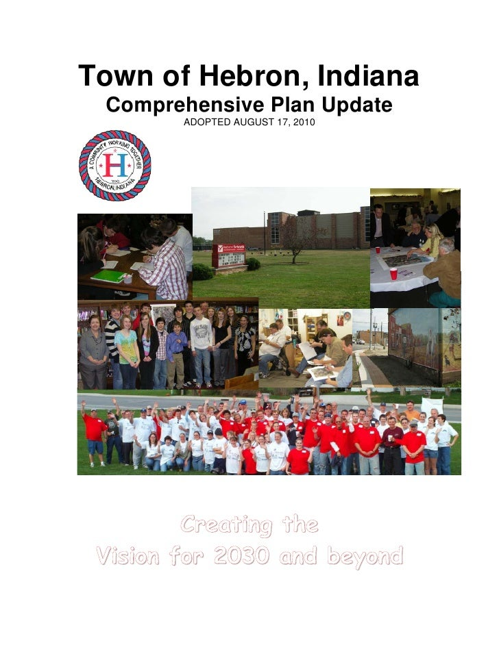 Town of Hebron, Indiana  Comprehensive Plan Update         ADOPTED AUGUST 17, 2010              Creating the  Vision for 2...
