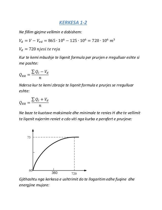 KERKESA 1-2 Ne fillim gjejme vellimin e dobishem: 𝑉𝑑 = 𝑉 − 𝑉𝑣𝑑 = 865 ∙ 106 − 125 ∙ 106 = 720 ∙ 106 𝑚3 𝑉𝑑 = 720 𝑛𝑗𝑒𝑠𝑖 𝑡𝑒 𝑟𝑒...