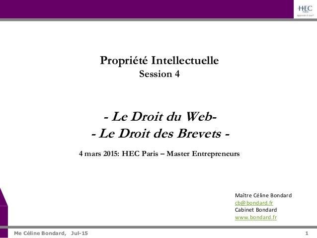 1 Me Céline Bondard, Jul-15 1 Maître Céline Bondard cb@bondard.fr Cabinet Bondard www.bondard.fr Propriété Intellectuelle ...