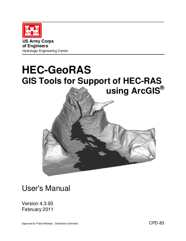 US Army Corps of Engineers Hydrologic Engineering Center HEC-GeoRAS GIS Tools for Support of HEC-RAS using ArcGIS® User's ...