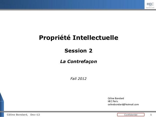 Propriété Intellectuelle                              Session 2                             La Contrefaçon                ...