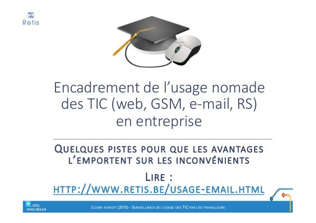 Encadrement de l'usage nomade  des TIC (web, GSM, e-‐mail, RS)   en entreprise QUELQUES PISTES POUR QUE L...