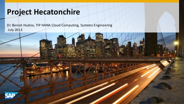 Project Hecatonchire Dr. Benoit Hudzia, TIP HANA Cloud Computing, Systems Engineering July 2013