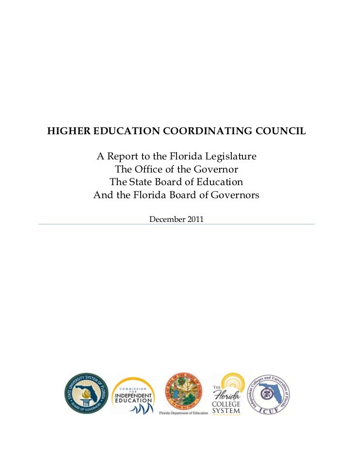 HIGHER EDUCATION COORDINATING COUNCIL      A Report to the Florida Legislature         The Office of the Governor        T...