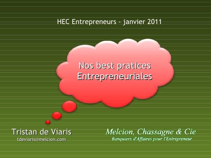 Nos best pratices Entrepreneuriales Tristan de Viaris [email_address] HEC Entrepreneurs - janvier 2011