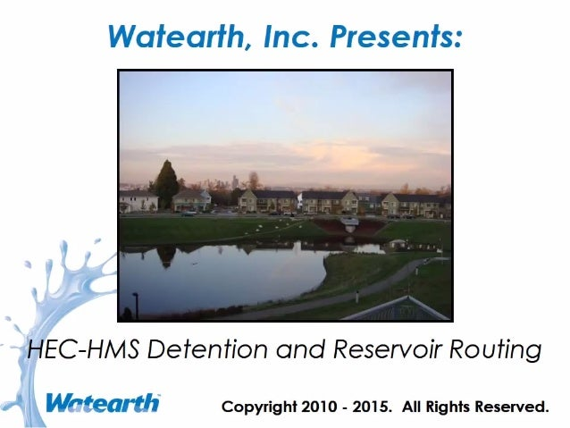Watearth HEC-HMS Detention and Reservoir Routing
