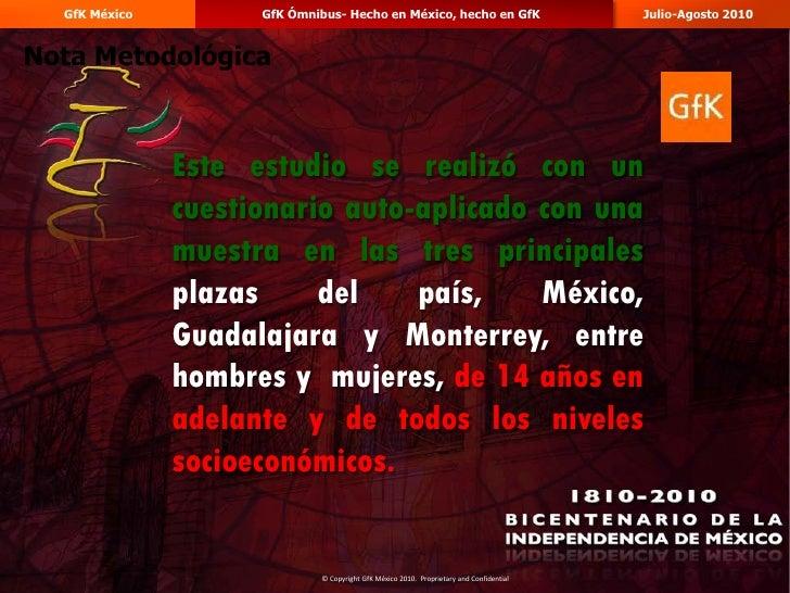 GfK México         GfK Ómnibus- Hecho en México, hecho en GfK                           Julio-Agosto 2010Nota Metodológica...