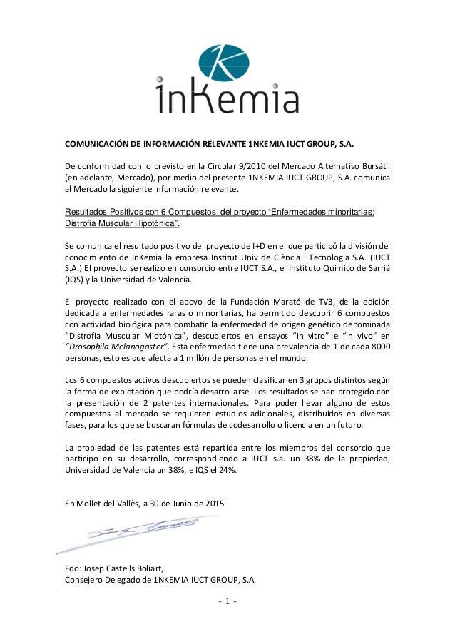 - 1 - COMUNICACIÓN DE INFORMACIÓN RELEVANTE 1NKEMIA IUCT GROUP, S.A. De conformidad con lo previsto en la Circular 9/2010 ...