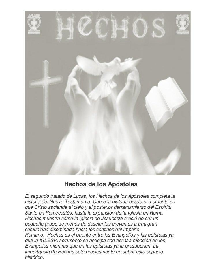 Hechos de los ApóstolesEl segundo tratado de Lucas, los Hechos de los Apóstoles completa lahistoria del Nuevo Testamento. ...